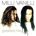 Milli Vanilli Milli Vanilli: Greatest Hits