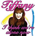 Tiffany I Think We're Alone Now/Forever Young