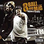 8Ball & MJG Ridin' High (Parental Advisory)