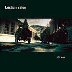 Kristian Valen If I Was (Single)