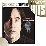Jackson Browne The Next Voice You Hear: The Best Of Jackson Browne
