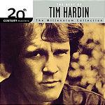 Tim Hardin 20th Century Masters - The Millennium Collection: The Best Of Tim Hardin