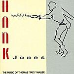 Hank Jones Handful Of Keys: The Music Of Thomas 'Fats' Waller (With Bonus Tracks)