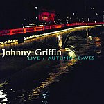 Johnny Griffin Live/Autumn Leaves