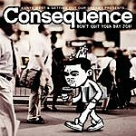 Consequence Don't Quit Your Day Job (Edited)