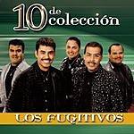 Los Fugitivos 10 De Colección: Los Fugitivos