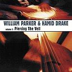 William Parker Volume 1: Piercing The Veil