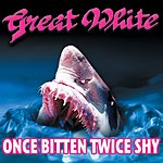 Great White Once Bitten, Twice Shy (4-Track Maxi-Single)