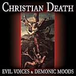 Christian Death Evil Voices & Demonic Moods