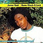 Junior Reid Boom-Shack-A-Lack (With Bonus Tracks)