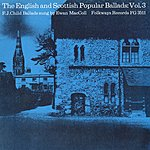 Ewan MacColl The English And Scottish Popular Ballads: Vol.3, Child Ballads