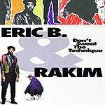 Eric B & Rakim Don't Sweat The Technique