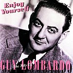 Guy Lombardo Enjoy Yourself: The Hits Of Guy Lombardo
