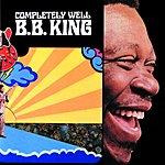 B.B. King Completely Well (Reissue)