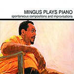 Charles Mingus Mingus Plays Piano (Remastered)