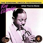 Roy Eldridge The Original Decca Recordings: After You've Gone