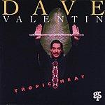 Dave Valentin Tropic Heat