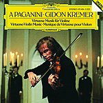 Gidon Kremer A Paganini: Virtuoso Violin Music