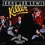 Jerry Lee Lewis Killer: The Mercury Years, Vol.2 (1969-1972)