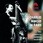 Charles Mingus Charles Mingus In Paris: The Complete America Session