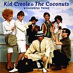 Kid Creole & The Coconuts Wonderful Thing