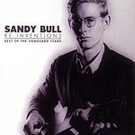 Sandy Bull Re-Inventions: Best Of The Vanguard Years