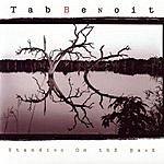 Tab Benoit Standing On The Bank