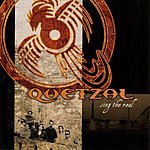 Quetzal Sing The Real