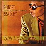 Robert Bradley's Blackwater Surprise Still Lovin' You