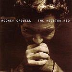 Rodney Crowell The Houston Kid