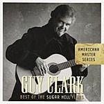 Guy Clark Americana Master Series: Best Of The Sugar Hill Years
