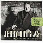 Jerry Douglas Americana Master Series: Best Of The Sugar Hill Years