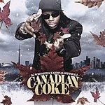 DJ Whoo Kid Canadian Coke (Parental Advisory)