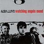 Alex Lloyd Watching Angels Mend