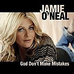 Jamie O'Neal God Don't Make Mistakes (Single)