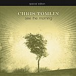Chris Tomlin See The Morning (Special Edition/Bonus Tracks)