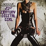 Groove Coverage 21st Century Digital Girl (Remixes)