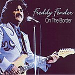 Freddy Fender On The Border