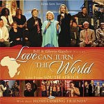 Bill Gaither Love Can Turn The World: Live From South Africa