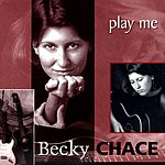 The Becky Chace Band Play Me