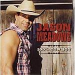 Jason Meadows 100% Cowboy (Single)
