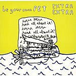 Be Your Own Pet Extra Extra (3-Track Maxi-Single)
