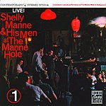 Shelly Manne & His Men At The Manne-Hole, Vol.1 (Live)