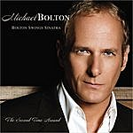 Michael Bolton Bolton Swings Sinatra: The Second Time Around