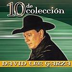 David Lee Garza Y Los Musicales 10 De Colección: David Lee Garza Y Los Musicales
