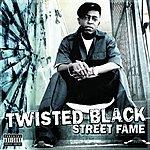 Twisted Black Street Fame (Parental Advisory)