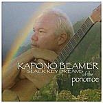 Kapono Beamer Slack Key Dreams Of The Ponomoe