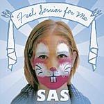 SAS Feel Sorrier For Me