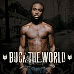 Young Buck Buck The World (Single) (Edited)
