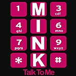 Mink Talk To Me (Single)